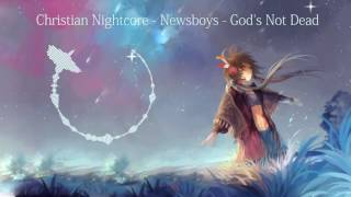 Christian Nightcore - Newsboys - God's Not Dead