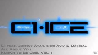 C1 - All About You (feat. Johnny Atar, Shiri Aviv & Da'Real)