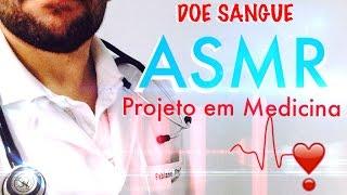 ASMR Brasil (Português)   Doe Sangue