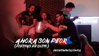AHORA SON PEOR (Homenaje a fiestas de Quito) Parodia Soy Peor Bad Bunny