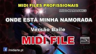 ♬ Midi file  - ONDE ESTÁ MINHA NAMORADA - Versão Baile