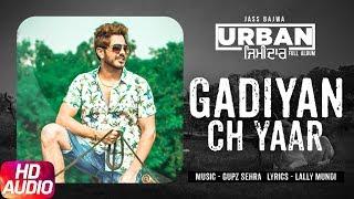 Gadiyan Ch Yaar | Audio Song | Jass Bajwa | Urban Zimidar | Speed Records