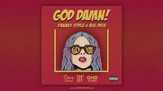 Franky Style x Big Deiv - God Damn