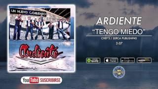 Ardiente - Tengo Miedo ( Audio Oficial )