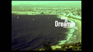 """04 It was all a Dream-""""Keep on Dreamin'"""""""