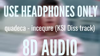 Quadeca - insecure (KSI Diss Track) (8D AUDIO)