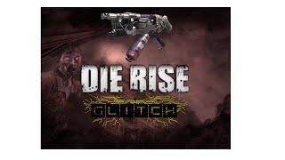 New Die Rise glitch ~working 2016~