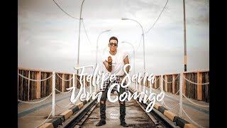 Felipe Sena - Vem Comigo (Official Video)