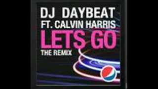Deejay Daybeat - Let's Go (Calvin Harris Ft. Ne-Yo) Pepsi Remix