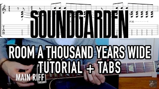 Room a Thousand Years Wide - Soundgarden (3 min. Tutorial + Tabs)