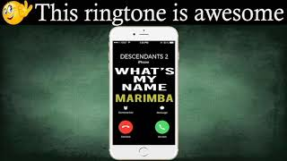 Latest iPhone Ringtone - Whats My Name Marimba Remix Ringtone - Descendants 2