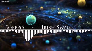 [Glitch Hop] Sqeepo - Irish Swag