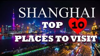 Top 10 Places To Visit In Shanghai