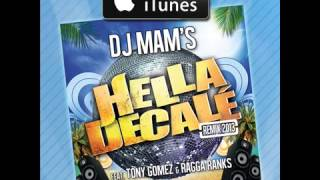 DJ MAM'S  Hella Decalé Remix 2013 feat. Tony Gomez _ Ragga Ranks)