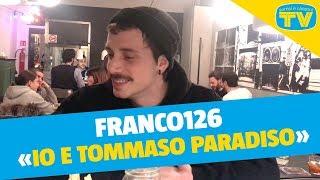 Intervista a Franco126: «Tommaso Paradiso è un artista che stimo molto»