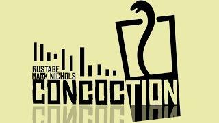 Concoction - Mark Nichols ( Rustage Remix )
