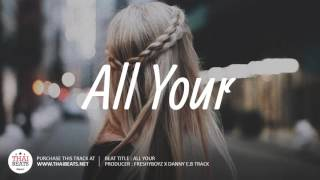 All Your - Smooth Piano Beat x R&B Guitar Instrumental 2017