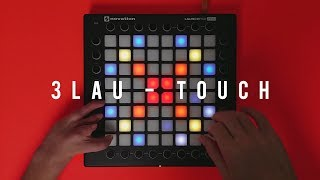 3Lau - Touch // Launchpad Shortplay