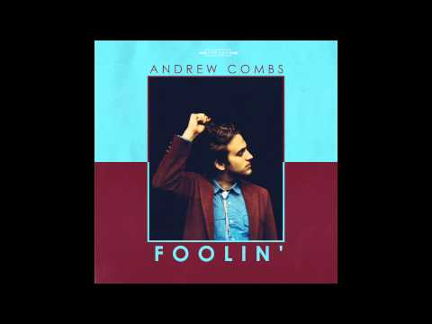 andrew-combs-foolin-loose-music