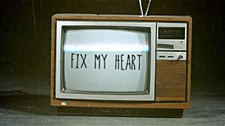 Fix My Heart (Official Lyric Video) - SayWeCanFly