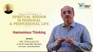 What is Harmonious Thinking? explained by Shri Pralhad Wamanrao Pai