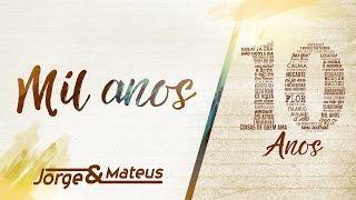 Jorge & Mateus - Mil Anos [10 Anos Ao Vivo] (Vídeo Oficial)