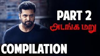 Adanga Maru | Tamil Movie | Compilation Part 2 | Jayam Ravi | Raashi Khanna | UIE Movies