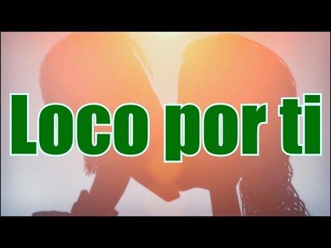 Loco Por Ti de Green A Letra y Video