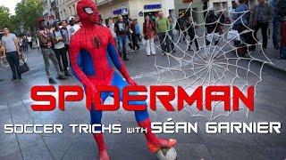 AMAZING SPIDERMAN Street Football Skills with Séan Garnier / #SpiderSéan  @seanfreestyle