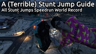 GTA V All Stunt Jumps (Terrible) Guide - Speedrun World Record - 33:21