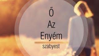 Szabyest - Ő Az Enyém (Dalszöveggel)