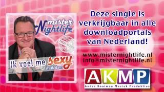 Mister Nightlife - Ik voel me sexy als ik dans (Feestversie!)
