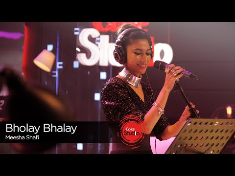 Bholay Bhalay Lyrics - Meesha Shafi | Coke Studio 9