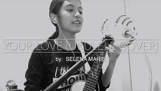 Selena Marie - Your Love (ukulele cover)