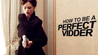 [how to be a PERFECT VIDDER]