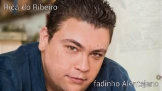 RICARDO RIBEIRO !!FADINHO ALENTEJANO!!