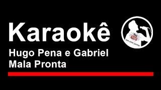 Hugo Pena e Gabriel Mala Pronta Karaoke
