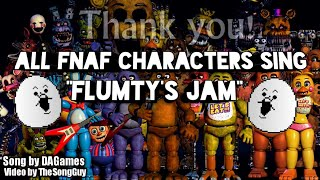 """""""FLUMTY'S JAM"""" But all FNaF Characters sing it"""