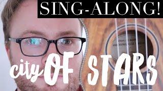 CITY OF STARS - LA LA LAND: UKULELE SING-ALONG & STRUM-ALONG! (RYAN GOSLING AND EMMA STONE)