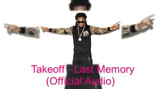 Takeoff - Last Memory (Official Audio)