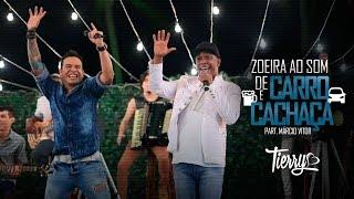Tierry - Zoeira ao som de carro e Cachaça (Feat Psirico)