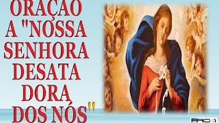 ORAÇÃO A  NOSSA SENHORA DESATADORA DOS NÓS    theraio7 todos