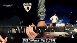 Uma Thurman - Fall Out Boy (Guitar Cover)