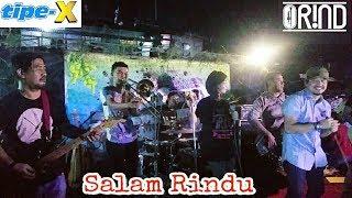 Tipe-X feat Orind _ SALAM RINDU