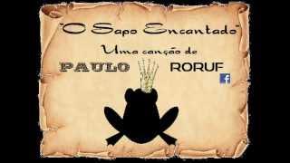 O SAPO ENCANTADO - PAULO RORUF