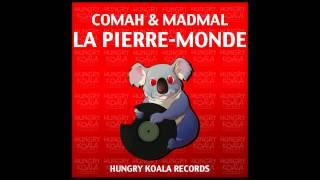 Comah & MadMal - La Pierre-Monde (Original Mix)