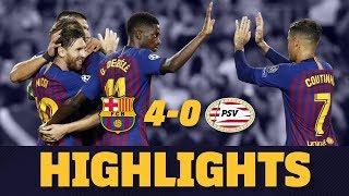 BARÇA 4 - 0 PSV | Match highlights