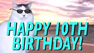 HAPPY 10th BIRTHDAY! - EPIC CAT Happy Birthday Song