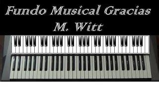 Fundo Musical Gracias (M. Witt) - Teclado