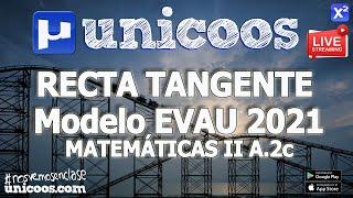 Imagen en miniatura para LIVE!!! Modelo EVAU 2021 - Matemáticas II 09 - Ejercicio A.2c - Recta Tangente